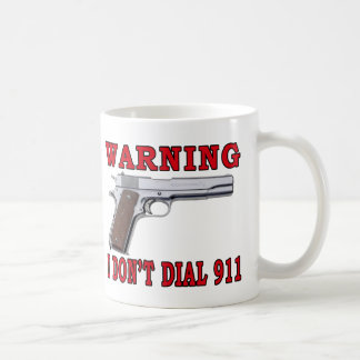 I Don't Dial 911 Coffee Mug