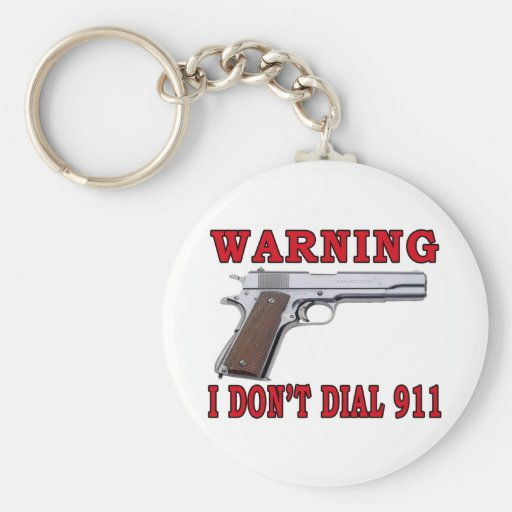 I Don't Dial 911 Key Chains