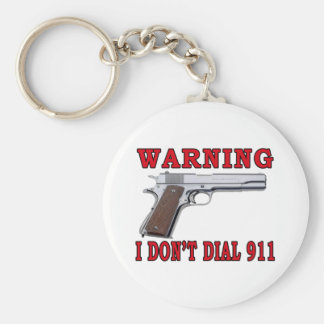 I Don't Dial 911 Keychain