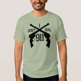 I Don't Dial 911 - Light T-Shirt