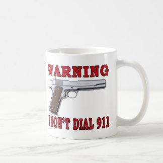 I Don't Dial 911 Mugs