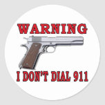 I Don't Dial 911 Stickers