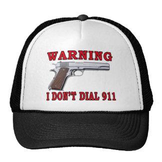 I Don't Dial 911 Trucker Hats