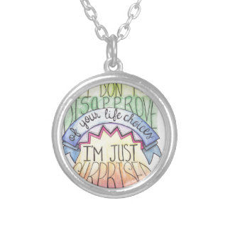 I Don't Disapprove... Round Pendant Necklace