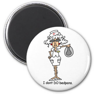 I don't do bedpans! magnet