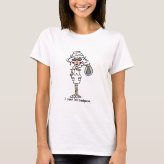 I don't do bedpans! T-Shirt