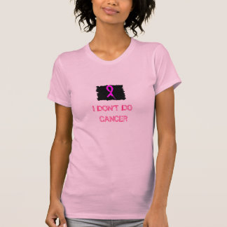 I DON'T DO CANCER/2 Sided T-shirt