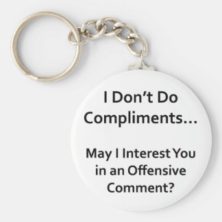 I Don't Do Compliments Basic Round Button Keychain