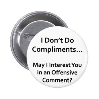 I Don't Do Compliments Pin