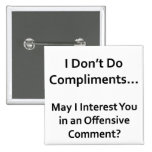 I Don't Do Compliments Buttons