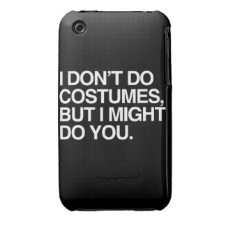 I DON'T DO COSTUMES, BUT I MIGHT DO YOU Case-Mate iPhone 3 CASE