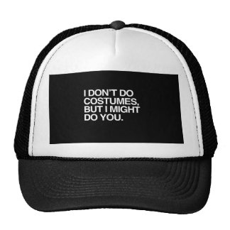 I DON'T DO COSTUMES, BUT I MIGHT DO YOU.png Trucker Hat