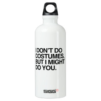 I DON'T DO COSTUMES, BUT I MIGHT DO YOU SIGG TRAVELER 0.6L WATER BOTTLE