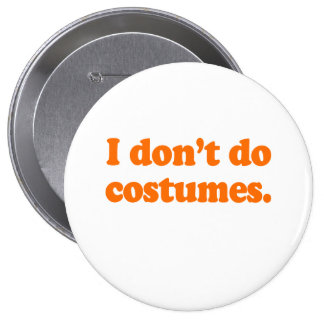 I don't do costumes Costume Button
