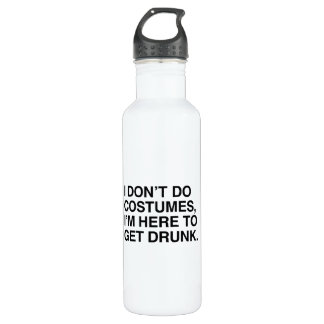 I DON'T DO COSTUMES, I'M HERE TO GET DRUNK 24OZ WATER BOTTLE