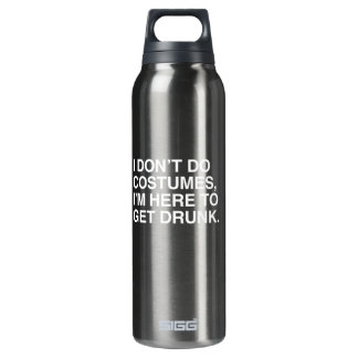 I DON'T DO COSTUMES, I'M HERE TO GET DRUNK SIGG THERMO 0.5L INSULATED BOTTLE