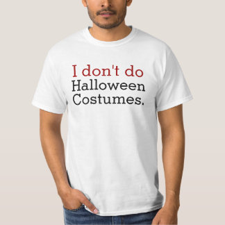I Don't Do Halloween Costumes Funny Anti-Halloween T-Shirt