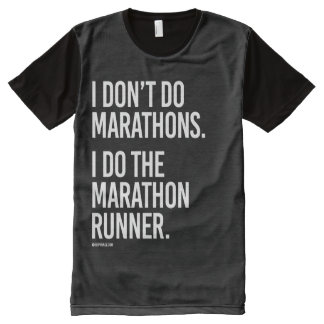 I don't do marathons - I do the marathon runner -  All-Over Print T-shirt