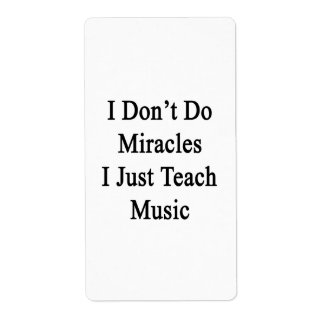 I Don't Do Miracles I Just Teach Music Custom Shipping Label