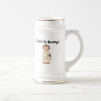 I Don't Do Mornings Beer Stein