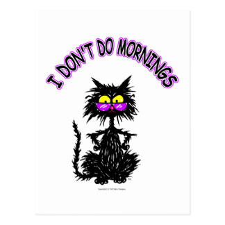 """""""I Don't Do Mornings"""" Cat Gifts Postcard"""