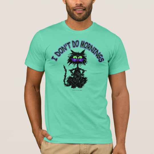 """""""I Don't Do Mornings"""" Cat Gifts T-Shirt"""