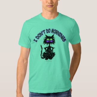 """""""I Don't Do Mornings"""" Cat Gifts Tshirts"""