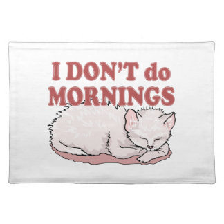 I Don't Do Mornings Cat Placemats