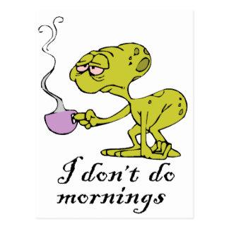 I don't do Mornings Postcard