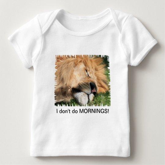 I don't do mornings sleeping lion infant t-shirt