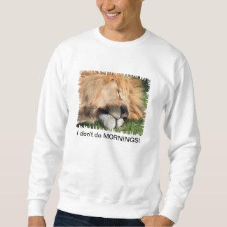 I don't do mornings sleeping lion unisex sweat sweatshirt