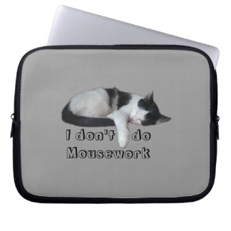I don't do Mousework Computer Sleeve