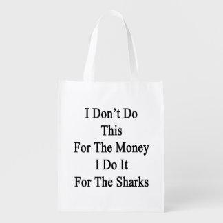 I Don't Do This For The Money I Do It For  The Sha Grocery Bag