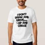 I don't drink and drive... tees