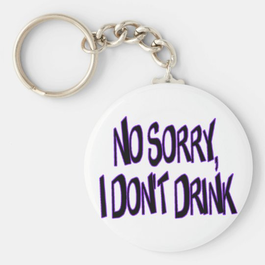 I Don't Drink Keychain