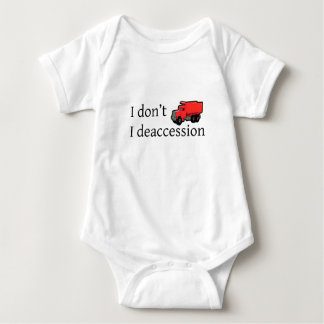 I Don't Dump. I Deaccession. Baby Bodysuit