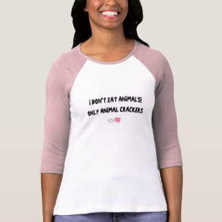 I DON'T EAT ANIMALS! ONLY ANIMAL CRACKERS TEE SHIRTS