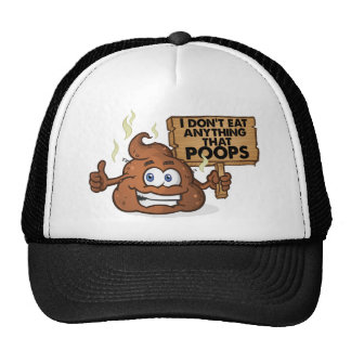 I Don't Eat Anything That Poops Trucker Hat