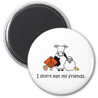 I dont eat my friends 2 inch round magnet