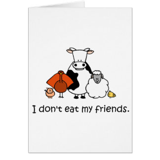 I dont eat my friends card