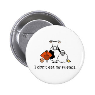 I dont eat my friends pinback button