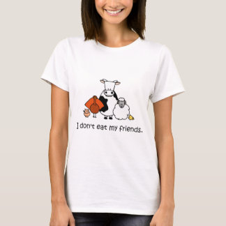 I dont eat my friends T-Shirt
