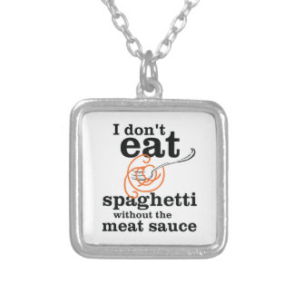 I Don't Eat Spaghetti Without The Meat Sauce Square Pendant Necklace
