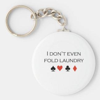 I dont even fold laundry T-shirt Keychain