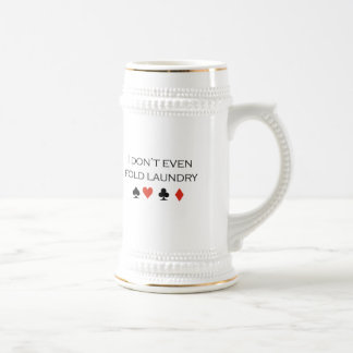 I don't even fold laundry T-shirt 18 Oz Beer Stein