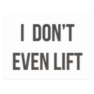 I Don't Even Lift Postcard