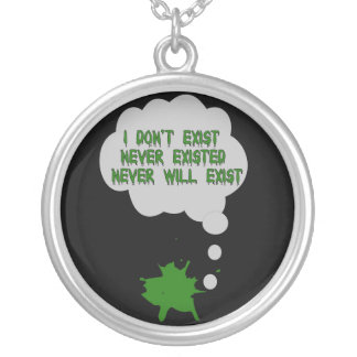 I Don't Exist Either Round Pendant Necklace