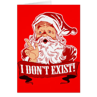 I Don't Exist, Santa Claus Greeting Card