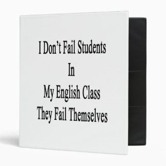I Don't Fail Students In My English Class They Fai Vinyl Binders