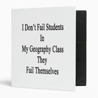 I Don't Fail Students In My Geography Class They F Vinyl Binders